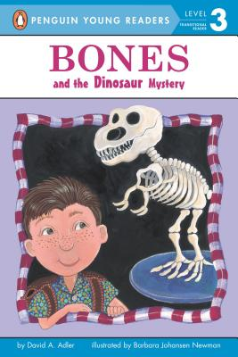 Bones and the Dinosaur Mystery By Adler, David A./ Newman, Barbara Johansen (ILT)