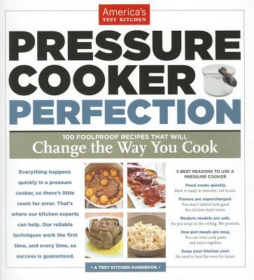 Pressure Cooker Perfection By Editors at America's Test Kitchen (COR)